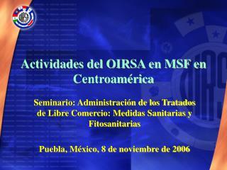 Actividades del OIRSA en MSF en Centroamérica