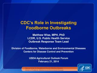CDC's Role in Investigating                   Foodborne Outbreaks
