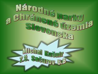 N�rodn� parky  a Chr�nen� �zemia Slovenska