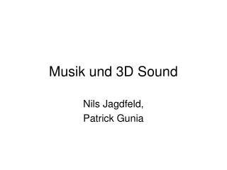 Musik und 3D Sound