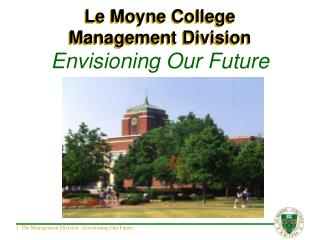 Le Moyne College Management Division Envisioning Our Future