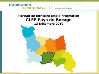 Portrait de territoire Emploi/Formation CLEF Pays du Bocage 13 Décembre 2010