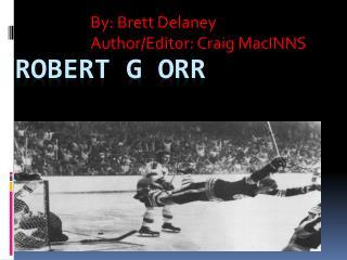 Robert G Orr