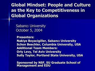 Presenters: Nakiye Boyacigiller, Sabanc ı  University Schon Beechler, Columbia University, USA
