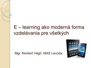 E –  learning  ako moderná forma vzdelávania pre všetkých