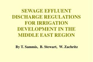 SEWAGE EFFLUENT DISCHARGE REGULATIONS FOR IRRIGATION DEVELOPMENT IN THE MIDDLE EAST REGION
