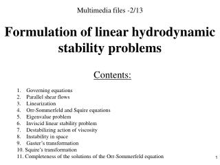 Multimedia files -2/ 13 Formulation of linear hydrodynamic stability problems