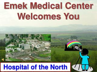 Emek Medical Center Welcomes You