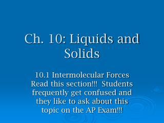 Ch. 10: Liquids and Solids