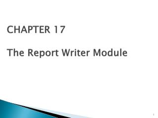 CHAPTER  17 The Report Writer Module