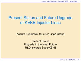 Present Status and Future Upgrade of KEKB Injector Linac
