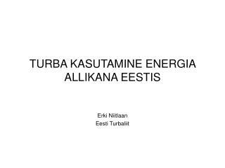 TURBA KASUTAMINE ENERGIA ALLIKANA EESTIS