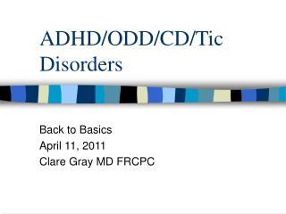 ADHD/ODD/CD/Tic Disorders