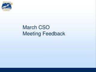 March CSO Meeting Feedback