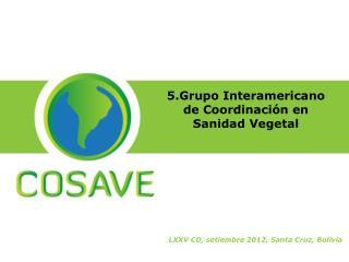 5.Grupo Interamericano de Coordinación en Sanidad Vegetal