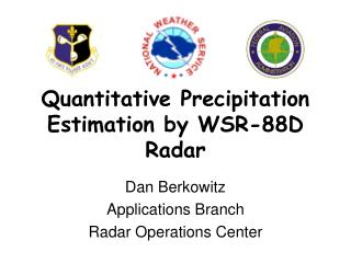Quantitative Precipitation Estimation by WSR-88D Radar