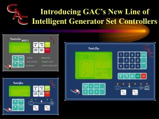Introducing GAC's New Line of Intelligent Generator Set Controllers