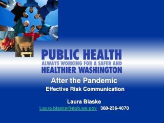 After the Pandemic Effective Risk Communication Laura Blaske