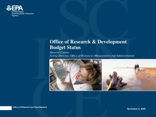 Office of Research & Development  Budget Status
