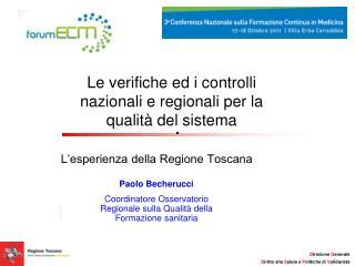 Le verifiche ed i controlli nazionali e regionali per la qualità del sistema