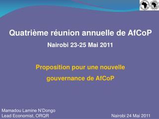 Quatrième réunion annuelle de AfCoP  Nairobi 23-25 Mai 2011 Proposition pour une nouvelle