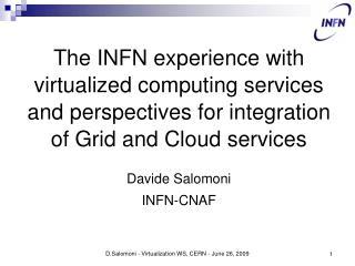 Davide Salomoni INFN-CNAF