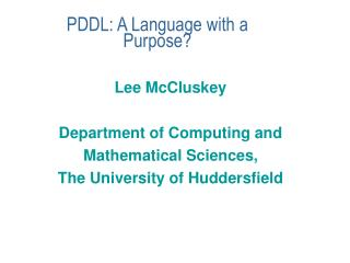 PDDL: A Language with a Purpose?