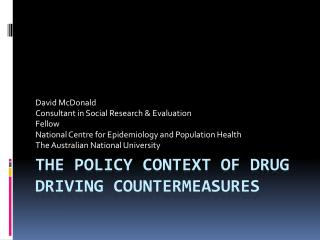 The policy context of drug driving countermeasures
