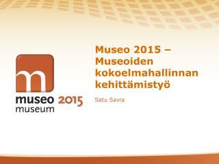 Museo 2015 –  Museoiden kokoelmahallinnan kehittämistyö