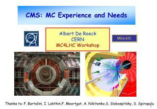 CMS: MC Experience and Needs