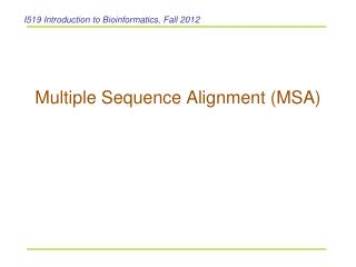 Multiple Sequence Alignment (MSA)