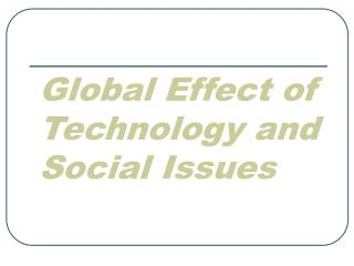 Global Effect of Technology and Social Issues