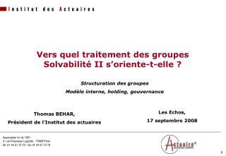 Vers quel traitement des groupes Solvabilité II s'oriente-t-elle ?