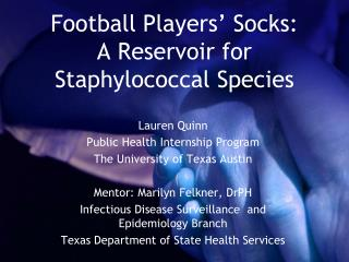 Football Players' Socks: A Reservoir for Staphylococcal Species