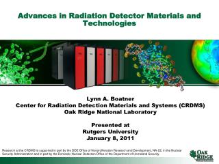 Advances in Radiation Detector Materials and Technologies