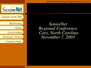 SeniorNet  Regional Conference   Cary, North Carolina  November 7, 2003
