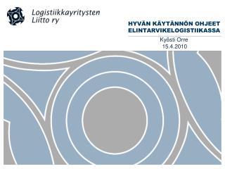 HYVÄN KÄYTÄNNÖN OHJEET ELINTARVIKELOGISTIIKASSA