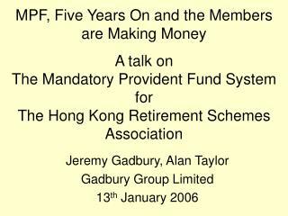 Jeremy Gadbury, Alan Taylor Gadbury Group Limited 13 th  January 2006