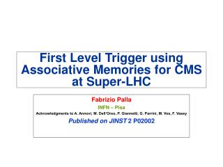 First Level Trigger using Associative Memories for CMS at Super-LHC