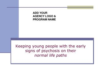 Keeping young people with the early signs of psychosis on their  normal life paths