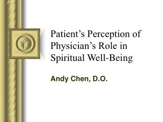Patient s Perception of Physician s Role in Spiritual Well-Being