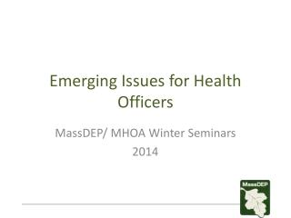 Emerging Issues for Health Officers