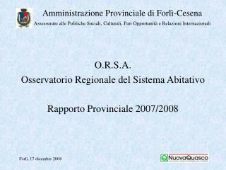 O.R.S.A. Osservatorio Regionale del Sistema Abitativo Rapporto Provinciale 2007/2008