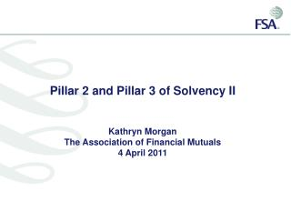 Pillar 2 and Pillar 3 of Solvency II