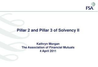 Pillar 2 and Pillar 3 of Solvency II