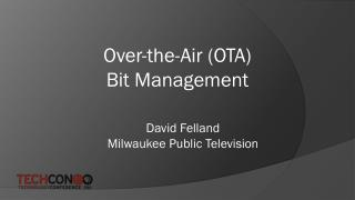 Over-the-Air (OTA)  Bit Management