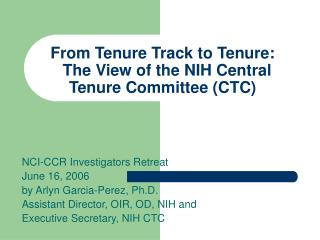 From Tenure Track to Tenure:   The View of the NIH Central Tenure Committee (CTC)