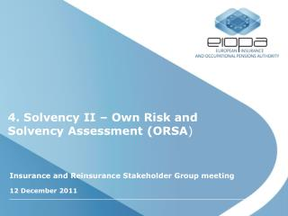 4.  Solvency II – Own Risk and Solvency Assessment (ORSA )