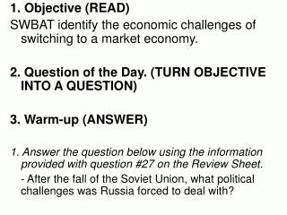 1. Objective (READ) SWBAT identify the economic challenges of switching to a market economy.
