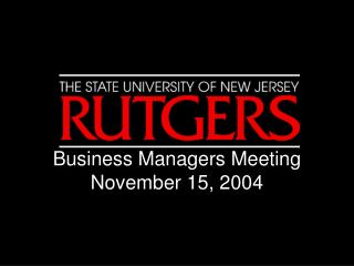 Business Managers Meeting November 15, 2004